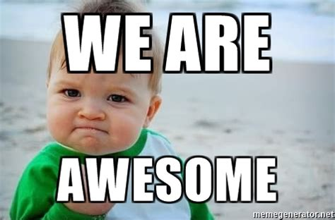 Who Are We Meme Generator - we are awesome fist pump baby meme generator