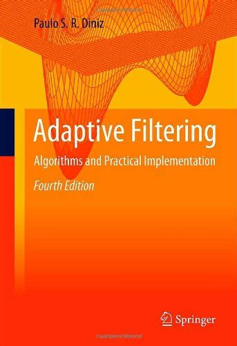adaptive filtering primer with matlab electrical engineering primer series books adaptive filtering algorithms and practical
