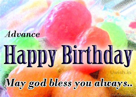Wish You Happy Birthday In Advance Advance Happy Birthday Pictures Images Graphics For