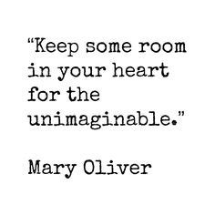 Keep Some Room In Your For The Unimaginable by Inspire Me On 259 Pins