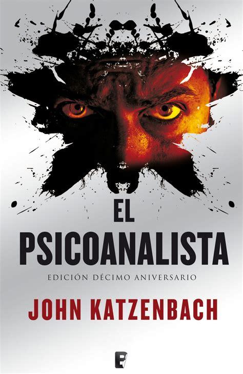 libro el psicoanalista el psicoanalista john katzenbach resumen rese 241 a y sinopsis del libro entrelectores