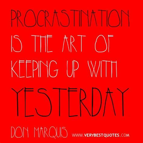 procrastination quotes best wise sayings brainy fav
