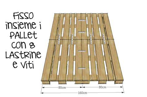 Letti Fatti Con Bancali by Progettare Con I Pallet Come Costruire Un Letto