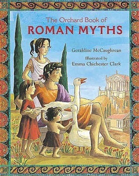 the orchard book of roman myths by geraldine mccaughrean reviews discussion bookclubs lists