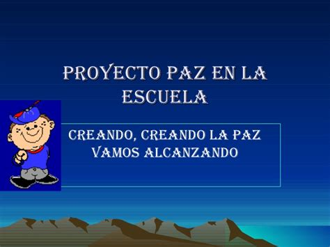 proyecto de la escuela proyecto paz en la escuela