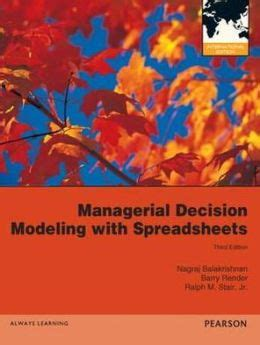Managerial Decision Modeling With Spreadsheets by Managerial Decision Modeling With Spreadsheets By N
