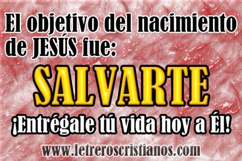 imagenes del nacimiento de jesus cristianas el objetivo del nacimiento de jes 250 s 171 letreros cristianos