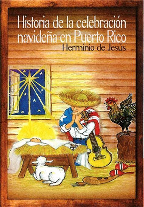 libro historia de la navidad herminio de jes 250 s publica historia de la celebraci 243 n navide 241 a en puerto rico el visitante