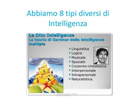 diversi tipi di intelligenza abbiamo 8 tipi diversi di intelligenza