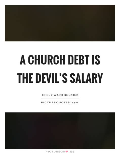 Church Salary by A Church Debt Is The S Salary Picture Quotes