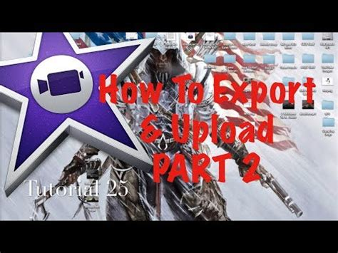 tutorial on imovie 10 0 6 how to export and upload 2 in imovie 10 0 1 tutorial 25