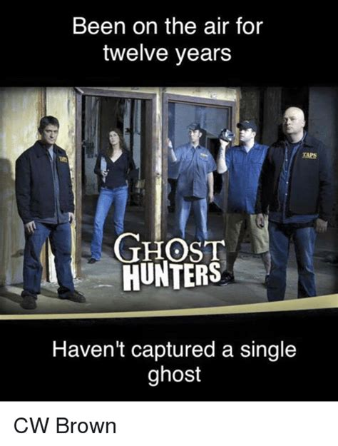 Ghost Hunters Meme - 25 best memes about ghost hunter ghost hunter memes