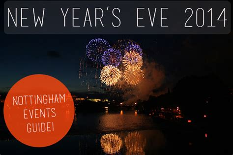 new year mottingham new year s events in nottingham 2014 go dine