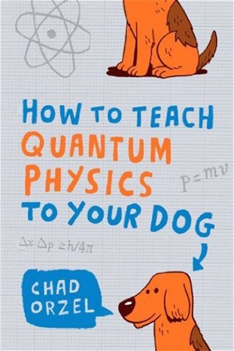 how to teach programming and other things books how to teach quantum physics to your by chad orzel