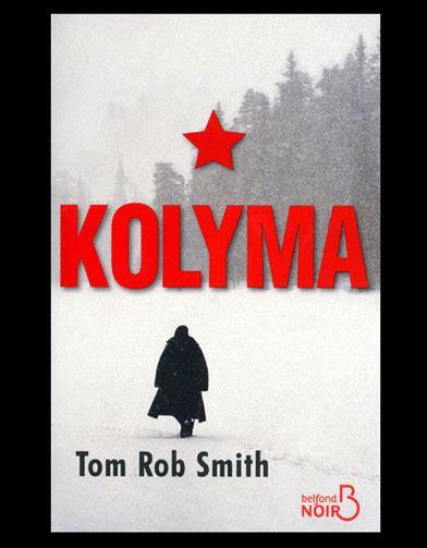 kolyma tom rob smith kolyma livres le top ten de