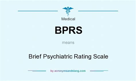 Brief Word Meaning Bprs Brief Psychiatric Rating Scale In By Acronymsandslang