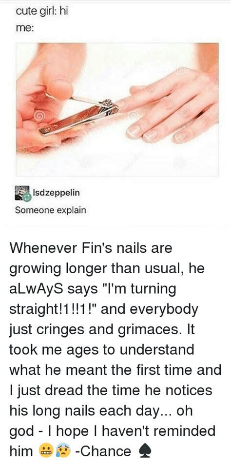 Long Nails Meme - cute girl hi me lsd elin someone explain whenever fin s
