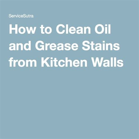 how to clean kitchen 17 best ideas about grease stains on pinterest grease