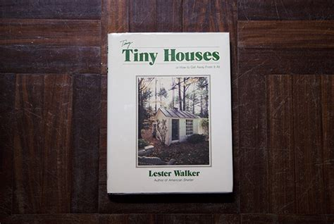 Lester Walker Tiny Houses Tiny Houses Lester Walker 28 Lester Walker Tiny Houses