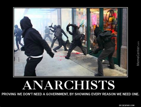 Anarchist Memes - dont get me wrong i am actually an anarchist but these people are being hypocritical the best