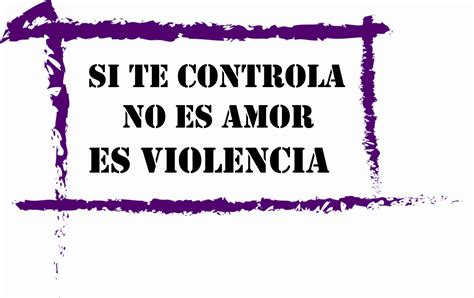 imagenes de amor violencia de genero si te controla no es amor es violencia if controls you