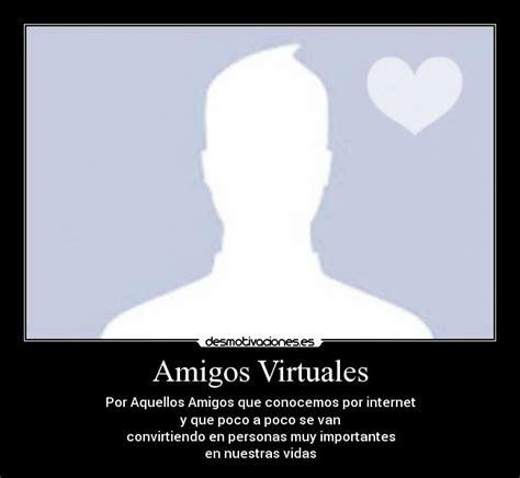 imagenes virtuales de amistad amigos virtuales desmotivaciones