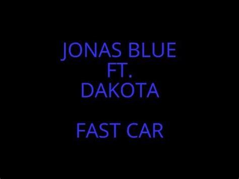 fast car testo e traduzione jonas blue ft dakota fast car testo e traduzione