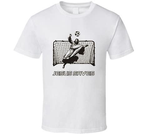 Soccer Kicking Net jesus saves t shirt jesus in net soccer kicking