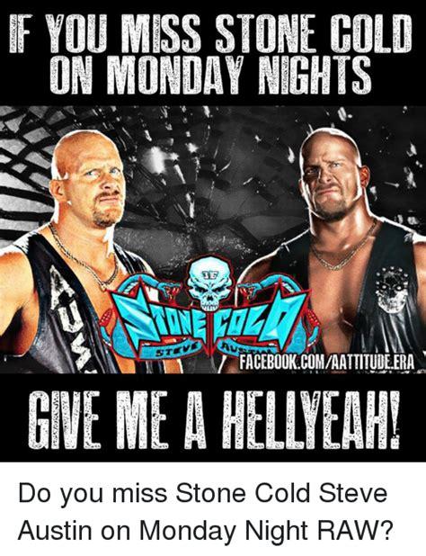 Stone Cold Meme - 25 best memes about monday night monday night memes