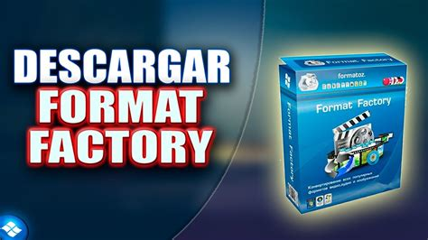 format factory que hace format factory pra que serve instalar format factory