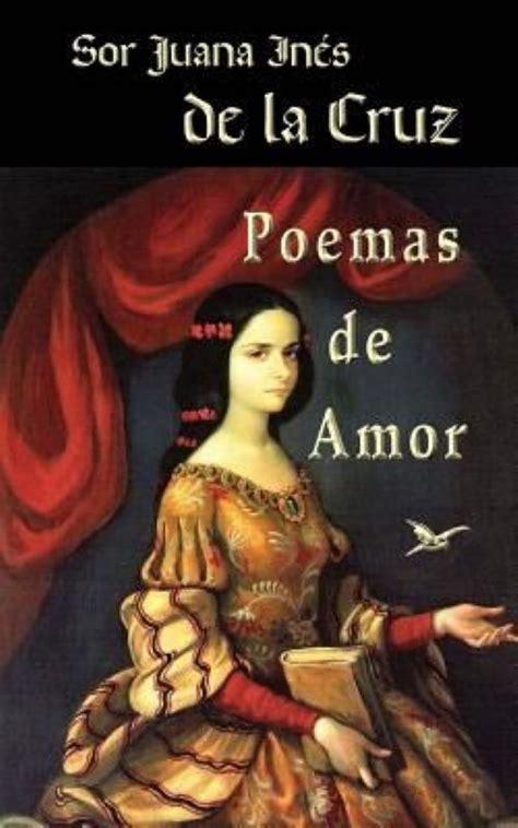 spanish novels amor online 152012225x poemas de amor by sor juana ines de la cruz paperback book spanish 1493630822 ebay