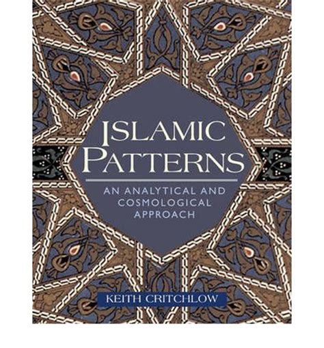 islamic patterns keith critchlow islamic patterns keith critchlow 9780892818037