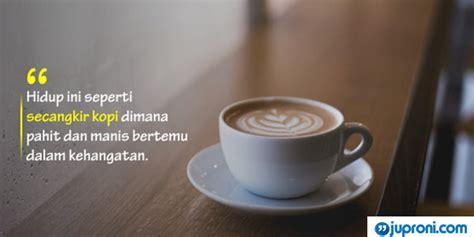kata kata  tentang kopi  bijak  romantis