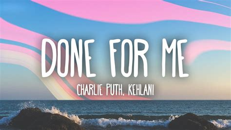 charlie puth kehlani done for me lyrics charlie puth done for me lyrics feat kehlani youtube