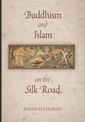 buddhist themes in literature buddhism and islam on the silk road book review