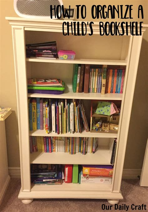 how to organize a child s bookshelf our daily craft
