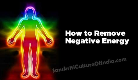 remove negative energy how to remove negative energy sanskriti hinduism and