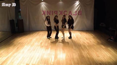 blackpink mirrored dance blackpink as if it s your last mirrored dance practice