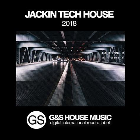 g house music va jackin tech house 2018 g s house music 320kbpshouse net