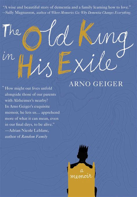 hr biography exle the old king in his exile book by arno geiger stefan