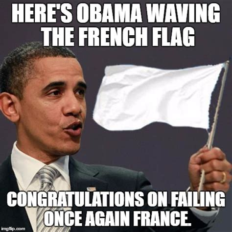 Meme In French - image tagged in obama surrender imgflip