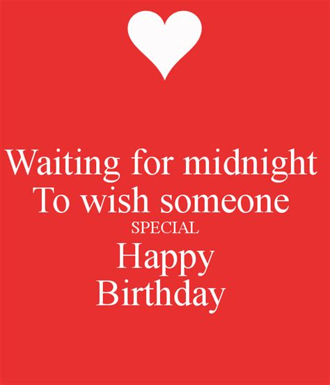 Wish Someone Happy Birthday Waiting For Midnight To Wish Someone Special Happy