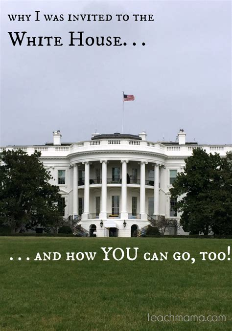 Go To The White House Why I Was Invited To The White House And How You Can Go