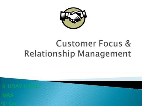 Customer Relationship Management Ppt For Mba by Customer Focus And Relationship Management