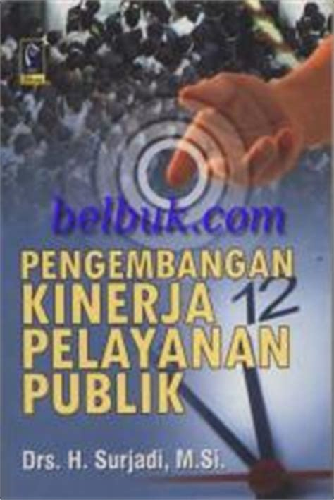 Buku Manajemen Pemerintahan Dalam Persepektif Pelayanan Publik birokrasi pemerintah indonesia di era reformasi miftah thoha belbuk
