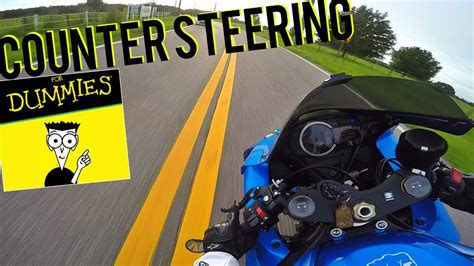 How To Counter Steer A Motorcycle For Dummies Youtube