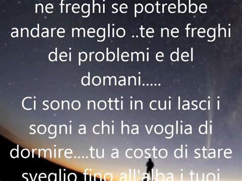 testi canzoni sulla vita canzoni italiane 2014 2015 quot ci sono notti in cui