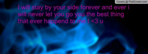 how to your to stay by your side staying by your side quotes quotesgram