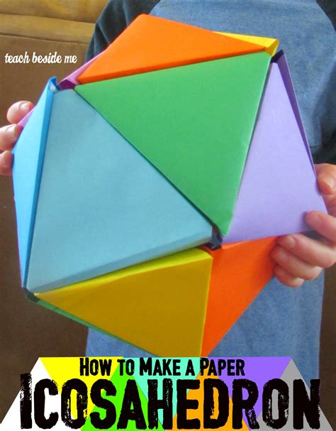 How To Make A Paper Sided - rainbow icosahedron teach beside me