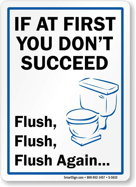 bathroom signs funny if at first you don t succeed keep flushing